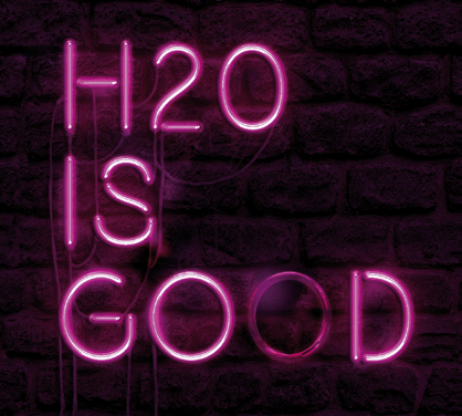 H2O is good