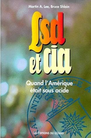 Lee-M-A-Lsd-Et-Cia-Quand-L-amerique-Etait-Sous-Acide-Livre-895561671_L[1]