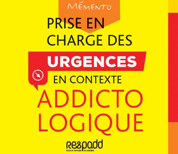 Respadd mémento prise en charge des urgences en contexte addictlogique